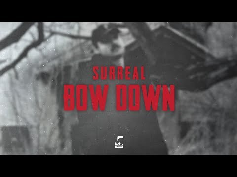 Surreal - Bow Down
