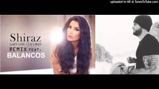 Download Lagu Balancos Feat. Shiraz  Kif Badak 3ani Tghib   كيف بدك عني تغيب REMIX Mp3