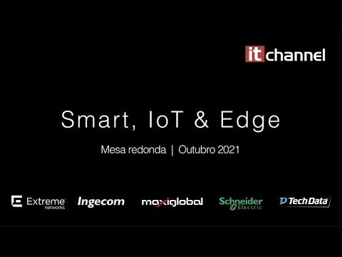 Smart, IoT & Edge   Mesa Redonda   Outubro 2021