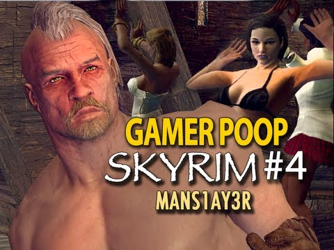 mans1ay3r - WATCH GAMER POOP: SKYRIM #5 HERE: http://www.youtube.com/watch?v=DM8krWnU0uQ&list=PLD45F47067D6FD4FC&index=1&feature=plcp http://www.youtube.com/show/gamerpo...