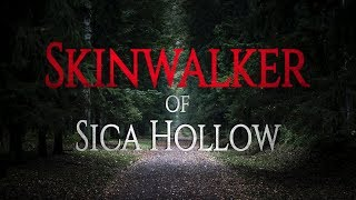 Skinwalker of Sica Hollow | True Horror Stories | Darkness Prevails