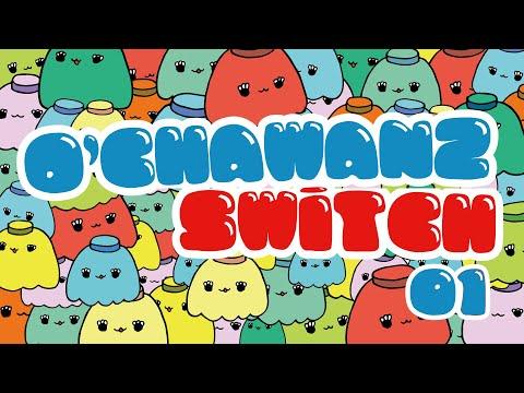 , title : 'O'CHAWANZ SWiTCH Vol.1'
