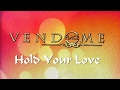 Place Vendome - Hold Your Love ( New Video 2017 )