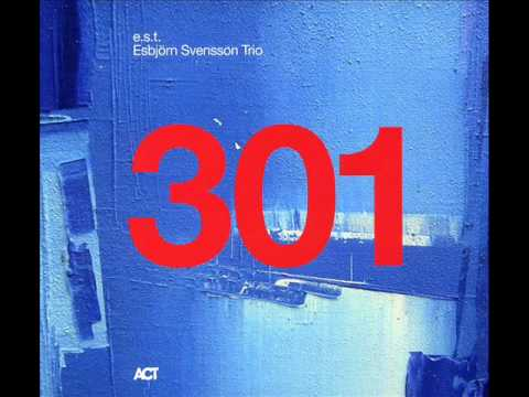 E.S.T. - Esbjorn Svensson Trio  - 301 (full album)