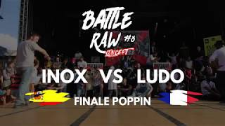 Inox vs Ludo – BATTLE RAW CONCEPT #8 Final Poppin