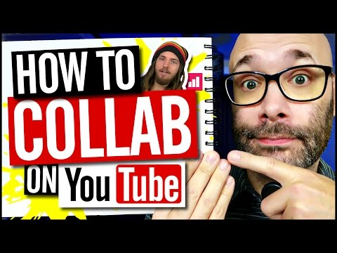 How To Collaborate With Other YouTubers | YouTube Collaboration Tips
