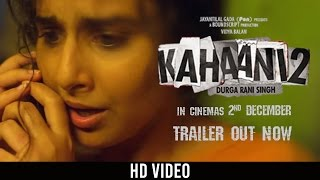 Nonton Kahaani 2  Durga Rani Singh   Official Hd Trailer   Vidya Balan   Arjun Rampal   Sujoy Ghosh Film Subtitle Indonesia Streaming Movie Download
