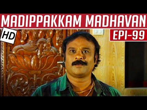 Madippakkam-Madhavan-Epi-99-29-04-2014-Kalaignar-TV