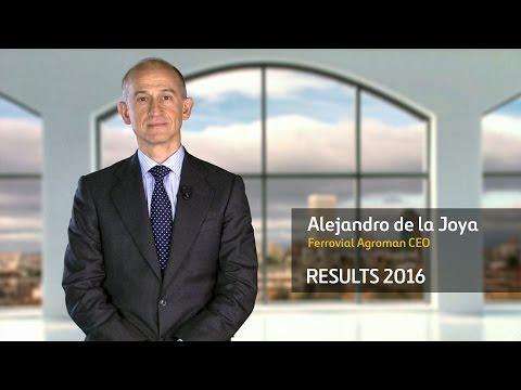 Ferrovial Results 2016 – Alejandro de la Joya, CEO of Ferrovial Agroman