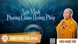 Ngũ Minh, Phương Châm Hoằng Pháp - Thầy Thích Phước Tiến