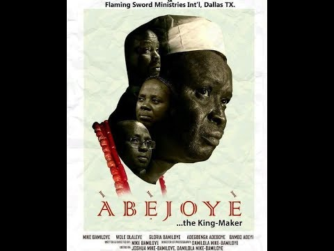 ABEJOYE (The King Maker)PART 1
