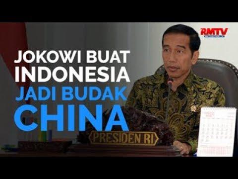 Jokowi Buat Indonesia Jadi Budak China