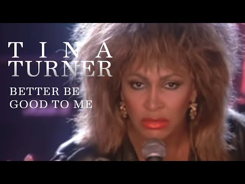 Tina Turner – Better Be Good To Me