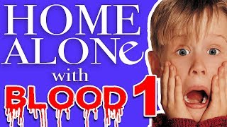 Home Alone With Blood #1 - Pipe