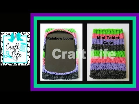 Craft Life Rainbow Loom Mini Tablet Case Tutorial ~ Fits Mini iPad & Kindle Fire