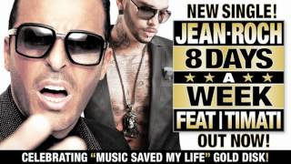 "JEAN-ROCH FEAT. TIMATI ""8 DAYS A WEEK"" NEW SINGLE OFFICIAL TRAILER !"