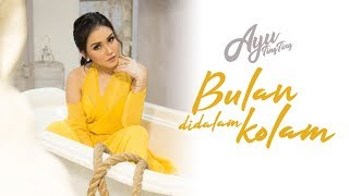 Download Lagu Ayu Ting Ting - Bulan Didalam Kolam Mp3