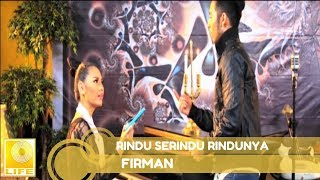 Video Firman Siagian - Rindu Serindu Rindunya [Official MV] MP3, 3GP, MP4, WEBM, AVI, FLV Agustus 2019