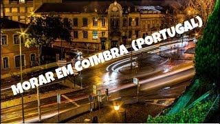 Coimbra Portugal  City pictures : Custo de Vida em Coimbra - Portugal