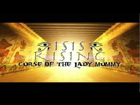 ISIS RISING: CURSE OF THE LADY MUMMY Trailer