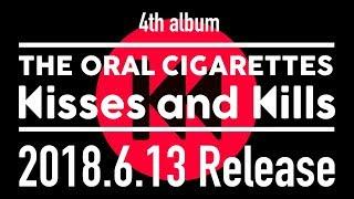 Video THE ORAL CIGARETTES「Kisses and Kills」Trailer  -4th AL「Kisses and Kills」6/13 Release- MP3, 3GP, MP4, WEBM, AVI, FLV Juni 2018