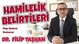 Op.Dr. Filip Taşhan - Tüp Bebek Tedavisinde Hamilelik Belirtileri