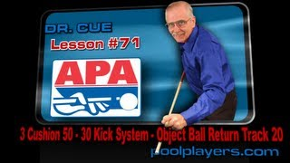 Dr. Cue Pool Lesson #71 - 3 Cushion 50 - 30 Kick System (Part 1) - (Object Ball Return Track 20)