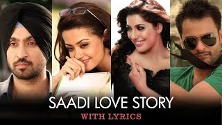 Sing along to the tunes of this romantic title track 'Saadi Love Story' sung in the melodious voice of Kunal Ganjawala & Sumitra...