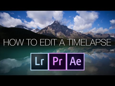 How To Edit A Timelapse Using Lightroom After Effects or Premiere