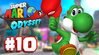 Super Mario Odyssey Part 10 | UNLOCK YOSHI IN MUSHROOM KINGDOM! | (Super Mario Odyssey Switch)