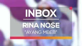 Rina Nose - Ayang Mbeb (Live on Inbox)