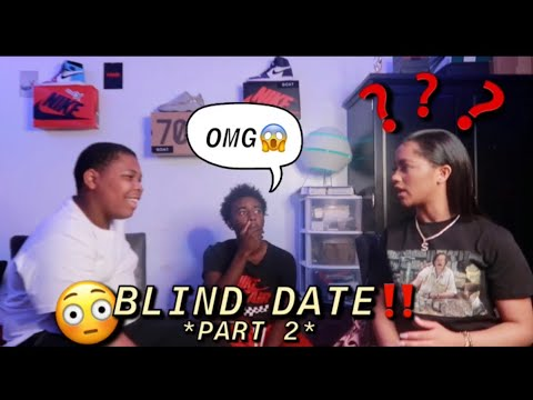 BLIND DATE PART 2 * GONE WRONG *