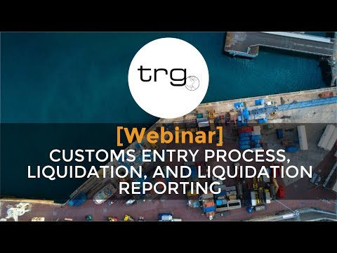 The Process of Liquidation and Entering Goods into the United States  [Full Webinar]