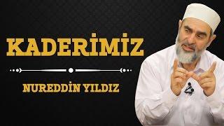 Kaderimiz - Nureddin Yıldız - (Hayat Rehberi) - Sosyal Doku Vakfı