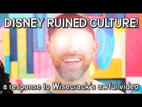 hOw DiSnEy rUiNeD CuLtUrE - A Response to Wisecrack