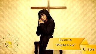 Profetiza - Eyshila - Clipe Oficial - Central Gospel Music