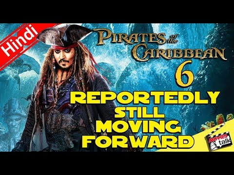 PIRATES OF THE CARIBBEAN 6 Movie Update [Explained In Hindi]
