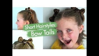 Bow Tails | Short Hairstyles
