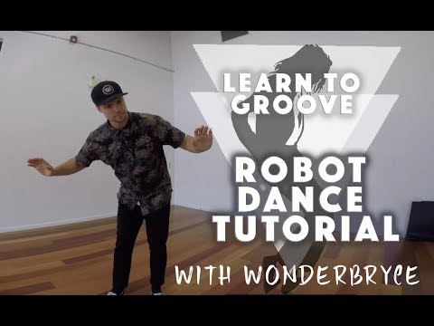 Robot Dance Tutorial  - Learn To Groove With WonderBryce