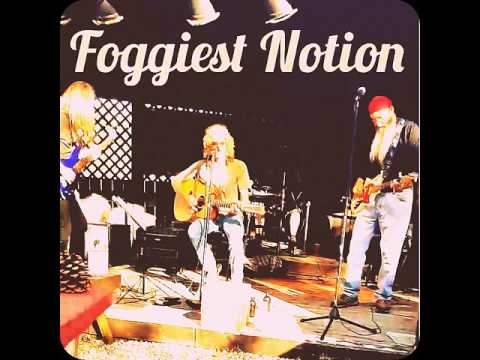 Foggiest Notion (Livin da Dream )
