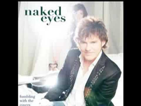 Naked Eyes You're Gonna Make Me Lonesome When You Go