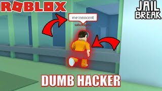 DUMB HACKERS | Roblox Jailbreak