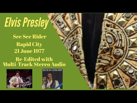 Elvis Presley - See See Rider - 21 June 1977 - Re-edited with RCA /Sony audio