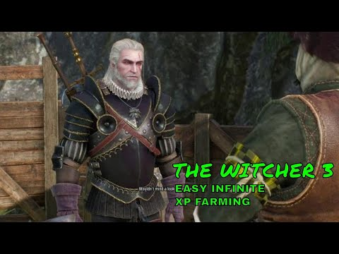 The Witcher 3 Easy Infinite XP Farming - Not a Glitch