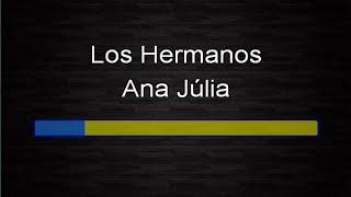 Los Hermanos - Ana Julia (Karaokê)