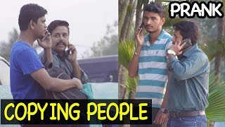 COPYING PEOPLE PRANK | Prank in India | Baap Of Bakchod - Chetan