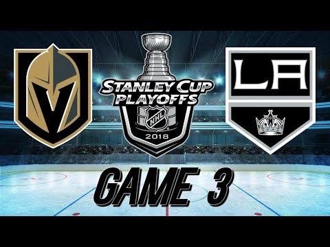 VEGAS GOLDEN KNIGHTS VS LA KINGS - GAME 3 RECAP - 2018 Stanley Cup Playoffs