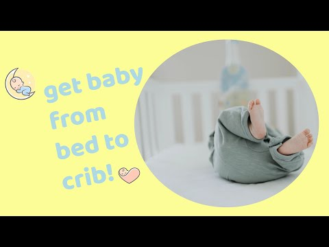 How To Get Baby Sleeping in the Crib | Transition Baby From Bed To Crib