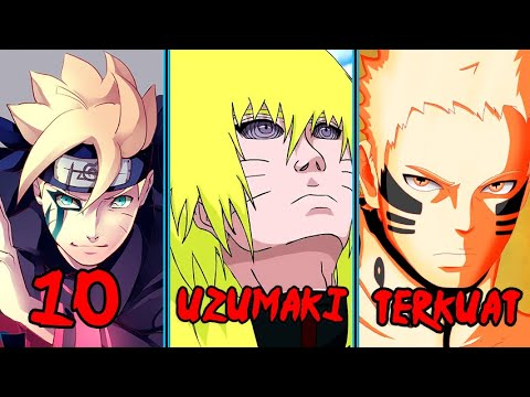 10 Anggota Klan Uzumaki Terkuat Dalam Dunia Anime Naruto Boruto..!!