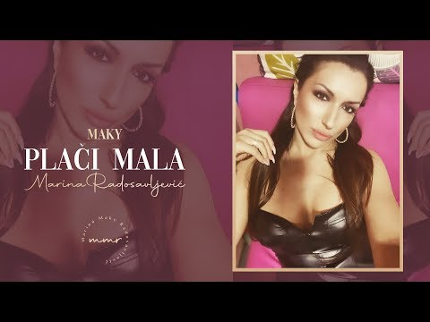 Plači mala - Marina Maky Radosavljević - nova pesma i tv spot